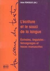 L'écriture et le souci de la langue ; écrivains, linguistes : témoignages et traces manuscrites - Intérieur - Format classique
