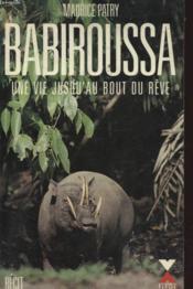Babiroussa Une Vie Jusqu'Au Bout Du Reve - Couverture - Format classique