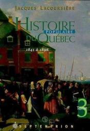 Histoire populaire du Québec t.3 ; 1841 à 1896 - Couverture - Format classique