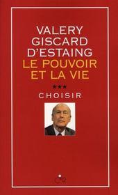 Le Pouvoir Et La Vie T.3 ; Choisir - Intérieur - Format classique