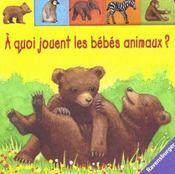 A Quoi Jouent Les Bebes Animaux - Intérieur - Format classique