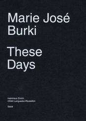 Marie Jose Burki These Days /Anglais - Intérieur - Format classique
