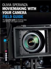 Moviemaking With Your Camera: Field Guide /Anglais - Couverture - Format classique