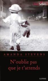 N'oublie pas que je t'attends – Amanda Stevens – ACHETER OCCASION – mars 2013