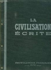 Encyclopedie Francaise. Tome Xviii: La Civilisation Ecrite. Le Livre, La Revue Et Le Journal, Les Bibliotheques... - Couverture - Format classique