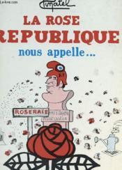 La Rose Republique Nous Appelle ... - Couverture - Format classique