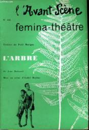L'AVANT-SCENE - FEMINA-THEATRE N° 145 - THEATRE DU PETIT MARIGNY: L'ARBRE, de JEAN DUTOURD, mise en scène d'ANDRE REYBAZ - Couverture - Format classique