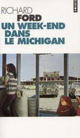 Un week-end dans le Michigan – Richard Ford – ACHETER OCCASION – 21/09/2002