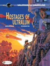 Vente livre :  Valerian T.16 ; hostages of Ultralum  - Collectif - Jean-Claude Mezieres - Pierre Christin
