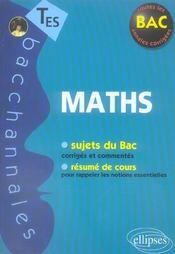 Bacchannales ; Mathématiques ; Terminale Es ; Sujets Du Bac Corrigés Et Commentés Et Résumé De Cours - Intérieur - Format classique