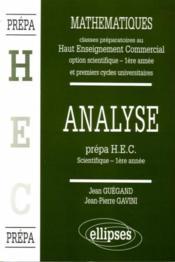 Analyse Prepa Hec Scientifique 1ere Annee Mathematiques Premiers Cycles Universitaires - Couverture - Format classique