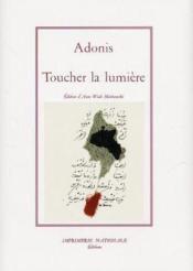 Toucher La Lumiere ; Edition Reliee - Couverture - Format classique