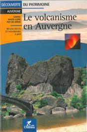 Le volcanisme en Auvergne - Couverture - Format classique