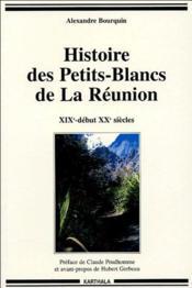 Histoire des petits-blancs de la Reunion ; XIX-debut XX siecles - Couverture - Format classique