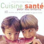 Cuisine Sante Pour Vos Enfants ; 60 Recettes Pour Des Petits Anges En Pleine Forme - Intérieur - Format classique