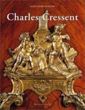 Charles Cressent - Couverture - Format classique