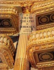 Grand Theatre De Bordeaux (Le) - Couverture - Format classique