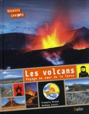 Les volcans ; voyage au centre de la Terre - Couverture - Format classique