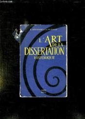 L Art De La Dissertation. Historique. - Couverture - Format classique
