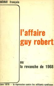 L'Affaire Guy Robert Ou La Revanche De 1968 - Couverture - Format classique