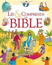 Lis & comprends la Bible  - Anthony Lewis - Sophie Piper