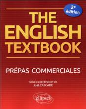 Vente livre :  The english textbook ; prépas commerciales (2e édition)  - Cascade - Collectif - Joel Cascade