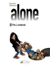 Vente livre :  Alone T.7 ; the lowlands  - Collectif - Bruno Gazzotti - Fabien Vehlmann