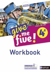 Vente livre :  Give me five ! ; anglais ; 4e ; workbook (édition 2017)  - Collectif - M Brusson - H Hadrian - Helene Adrian - Michel Brusson