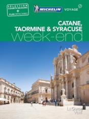 Vente livre :  LE GUIDE VERT ; WEEK-END ; Catane, Taormine & Syracuse (édition 2017)  - Collectif Michelin