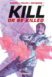 Vente livre :  Kill or be killed T.4  - Brubaker/Phillips - Brubaker/Phillips - Sean Phillips - Ed Brubaker