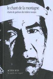 Le Chant De La Montagne ; Chants De Guerison Des Indiens Navajos - Intérieur - Format classique