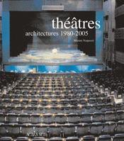 Theatres ; Architectures, 1980-2005 - Intérieur - Format classique