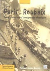 Entre Paris et Roubaix ; petites histoires d'une grande classique - Couverture - Format classique