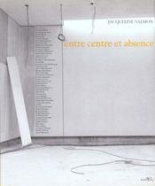 Entre centre et absence - Intérieur - Format classique