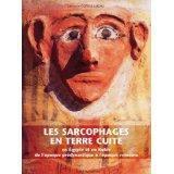 Les sarcophages en terre cuite ; en Egypte et en Nubie de l'époque prédynastique à l'époque romaine - Couverture - Format classique
