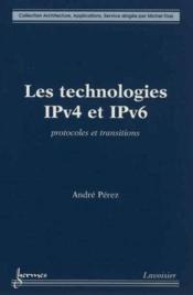 Les technologies ipv4 et ipv6 protocoles et transitions collection architecture applications service - Couverture - Format classique