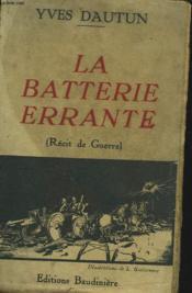 La Batterie Errante (Recit De Guerre) - Couverture - Format classique