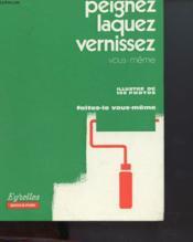Peignez Laquez Vernissez Vous Meme - Couverture - Format classique
