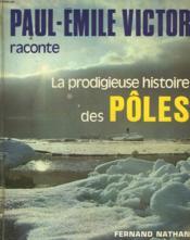 La Prodigieuse Histoire Des Poles - Couverture - Format classique