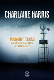 Midnight, Texas t.3 ; nuits blanches à midnight  - Charlaine Harris