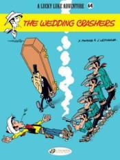 Vente livre :  Lucky Luke T.64 ; the wedding crashers  - Collectif - Morris - Xavier Fauche - Jean Leturgie