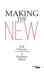 Vente livre :  Making the new  - Stephane Quere - Erik Orsenna