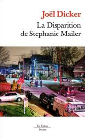 Vente livre :  La disparition de Stephanie Mailer  - Joel Dicker