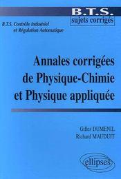 Annales Corrigees De Physique-Chimie Et Physique Appliquee - Intérieur - Format classique