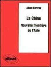 La Chine Nouvelle Frontiere De L'Asie - Couverture - Format classique