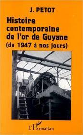 Histoire Contemporaine De L'Or De Guyane De 1947 A Nos Jours - Intérieur - Format classique