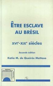 Etre Esclave Au Bresil, Xvi-Xix Siecles (2e édition) - Intérieur - Format classique