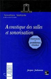 Acoustique des salles et sonorisation ; exercices et problèmes résolus - Couverture - Format classique