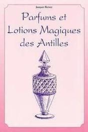 Parfums Et Lotions Des Antilles - Couverture - Format classique