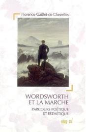 Wordsworth Et La Marche. Parcours Poetique Et Esthetique. - Couverture - Format classique